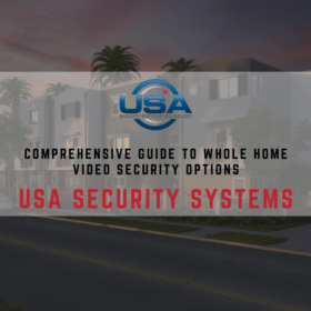 Comprehensive Guide To Whole Home Video Security Options